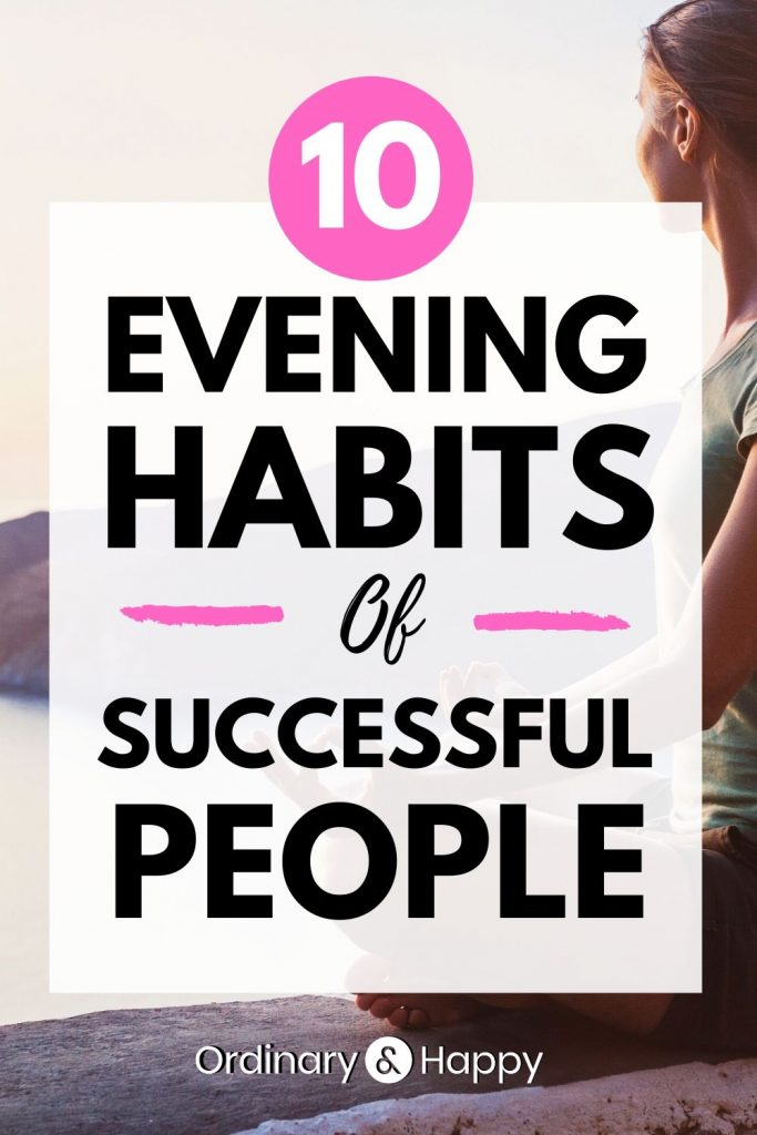 10 evening habits of successful people - Ordinary. & Happy