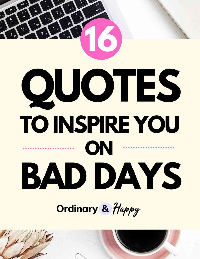 Quotes to Inspire You on Bad Days | Bad Days Quotes