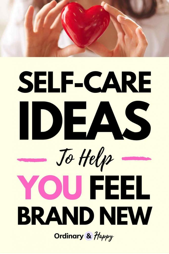 Self Care Ideas to Help You Feel Brand New