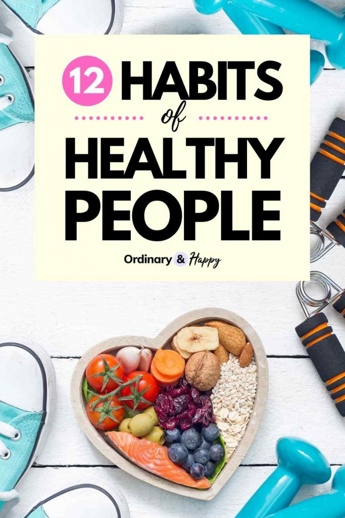 12 Habits of Healthy People