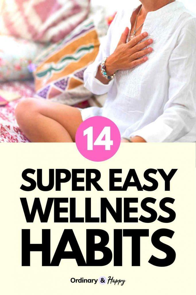 14 Super Easy Wellness Habits