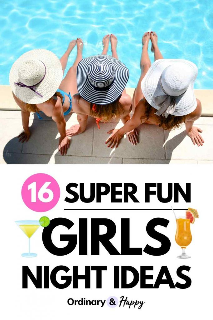 16 Super Fun Girls Night Ideas