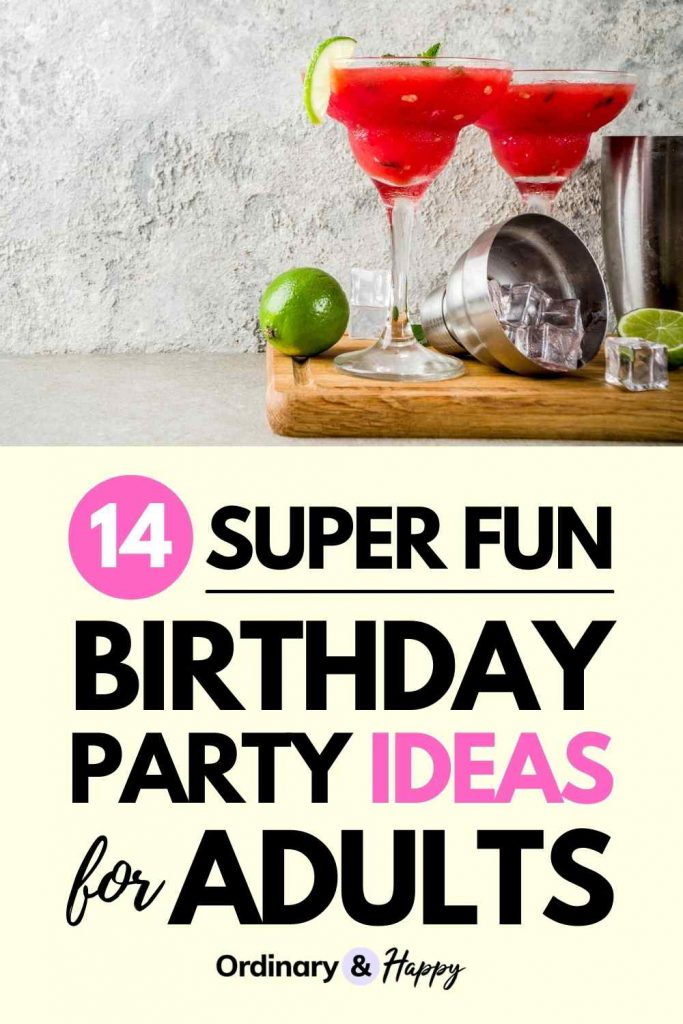 14 Super Fun Birthday Party Ideas for Adults