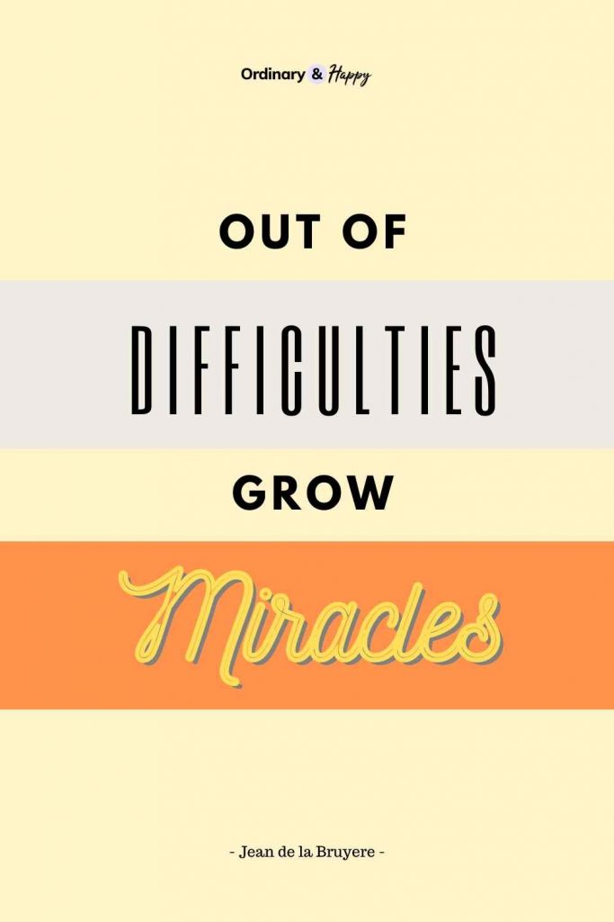 """""""Out of difficulties grow miracles.""""(Adversity Quote Image)"""